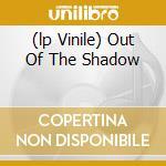 (LP VINILE) OUT OF THE SHADOW                         lp vinile di Wave Rogue