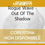 OUT OF THE SHADOW cd musicale di Wave Rogue