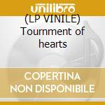 (LP VINILE) Tournment of hearts lp vinile