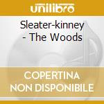 THE WOODS cd musicale di Sleater-kinney
