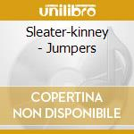JUMPERS                                   cd musicale di SLEATER-KINNEY