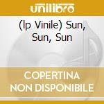 (LP VINILE) SUN, SUN, SUN                             lp vinile di The Elected