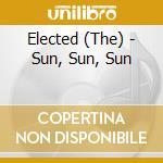 SUN SUN SUN cd musicale di The Elected