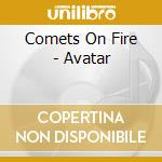 AVATAR cd musicale di COMETS ON FIRE