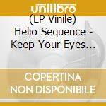 (LP VINILE) KEEP YOUR EYES AHEAD                      lp vinile di The Helio sequence
