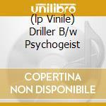 (LP VINILE) DRILLER B/W PSYCHOGEIST                   lp vinile di Eyes Wolf