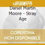 STRAY AGE cd musicale di Daniel martin Moore