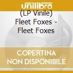 (LP VINILE) Fleet foxes lp vinile di Foxes Fleet