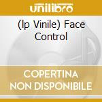 (LP VINILE) FACE CONTROL                              lp vinile di Furs Handsome
