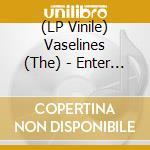 (LP VINILE) ENTER THE VASELINES                       lp vinile di The Vaselines