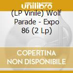 (LP VINILE) EXPO 86                                   lp vinile di Parade Wolf