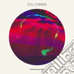 Still Corners - Creatures Of An Hour cd musicale di Corners Still