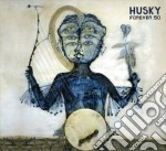Forever so cd musicale di Husky