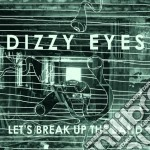 (LP VINILE) Let's break up the band lp vinile di Eyes Dizzy
