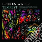 Broken Water - Tempest cd musicale di Water Broken