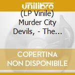 (LP VINILE) THE MURDER CITY DEVILS                    lp vinile di Murder city devils