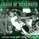 The one thing that still holds cd musicale di Chain of strength