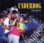 Demos cd musicale di Underdog