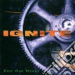Ignite - Past Our Means cd musicale di Ignite