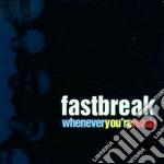 Whenever you're ready cd musicale di Fastbreak