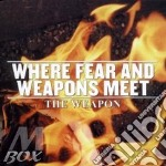 WHERE FEAR AND... cd musicale di WEAPON