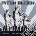 Pitch Black - This Is The Modern Sound cd musicale