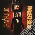 Indecision cd musicale di Hulud Shai
