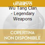 Legendary weapons cd musicale di Clan Wu-tang