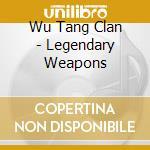 Wu Tang Clan - Legendary Weapons cd musicale di Clan Wu-tang