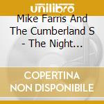 Mike Farris And The Cumberland S - The Night The Cumberland Ca cd musicale di Mike Farris