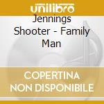 Family man cd musicale di Shooter Jennings