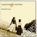 Take me home - cd musicale di Amy fradon & leslie ritter