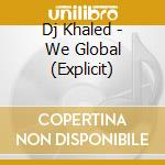 We global cd musicale di Khaled Dj