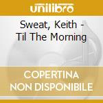 Sweat, Keith - Til The Morning cd musicale di Keith Sweat