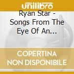 Songs from the eye of an elephant cd musicale di Ryan Star
