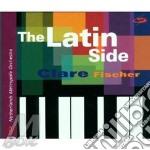 The latin side - cd musicale di Fischer Clare