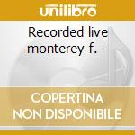 Recorded live monterey f. - cd musicale di John Handy