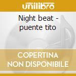 Night beat - puente tito cd musicale