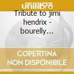 Tribute to jimi hendrix - bourelly jean-paul cd musicale di Bourrelly Jean-paul