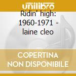 Ridin' high: 1960-1971 - laine cleo cd musicale di Cleo Laine