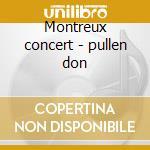 Montreux concert - pullen don cd musicale di Pullen Don