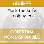 Mack the knife - dolphy eric cd musicale
