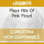 PLAYS HITS OF PINK FLOYD cd musicale di ROYAL PHILHARMONIC ORCHESTRA