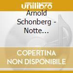 Schoenberg Arnold - Notte Trasfigurata Op.4 /new Czech Orchestra cd musicale di Arnold Schoenberg