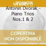 Dvorak Antonin - Trio N.1 Op.21, N.2 Op.56 - Integrale Della Musica Da Camera Vol.12 cd musicale di Antonin Dvorak