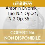 Trio n.1 op.21, n.2 op.56 - integrale de cd musicale di Antonin Dvorak