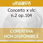 Concerto x vlc n.2 op.104 cd musicale di Antonin Dvorak