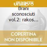Brani sconosciuti vol.2: rakos rakoczy ( cd musicale di Leos Janacek
