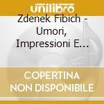 Umori, impressioni e ricordi op. 44 e op cd musicale di FIBICH