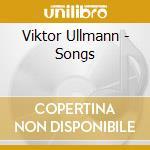 Ullmann Viktor - Lieder /ales Kanka Pf. cd musicale di Viktor Ullmann